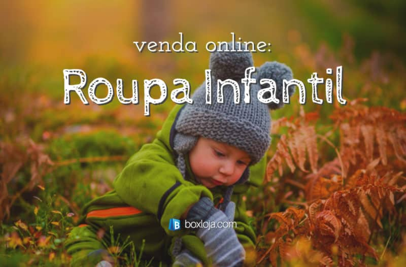 314df072b0 Como montar uma loja virtual de roupas infantis  - Boxloja