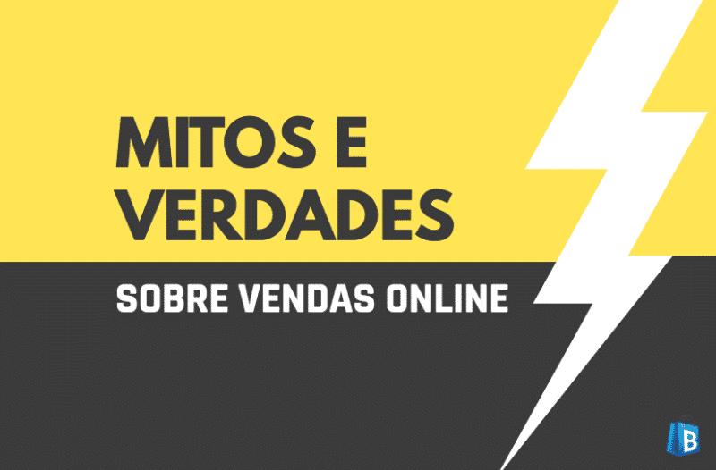 98b904938 Mitos e verdades sobre vendas pela internet · Como montar uma loja virtual  ...