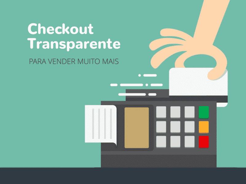 842ee073a Como o checkout transparente pode fazer minha loja virtual vender mais