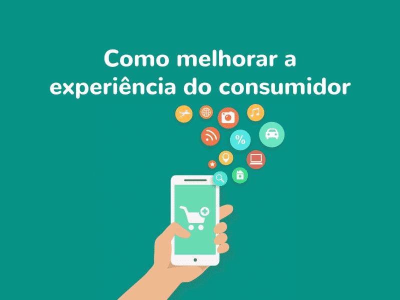 748b784453ca7d 7 dicas para melhorar a experiência do consumidor na loja virtual