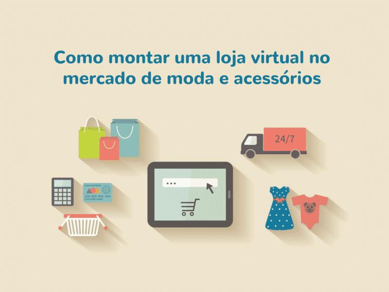 fc87c16e7 Aprenda como montar uma loja virtual no mercado de moda e acessórios