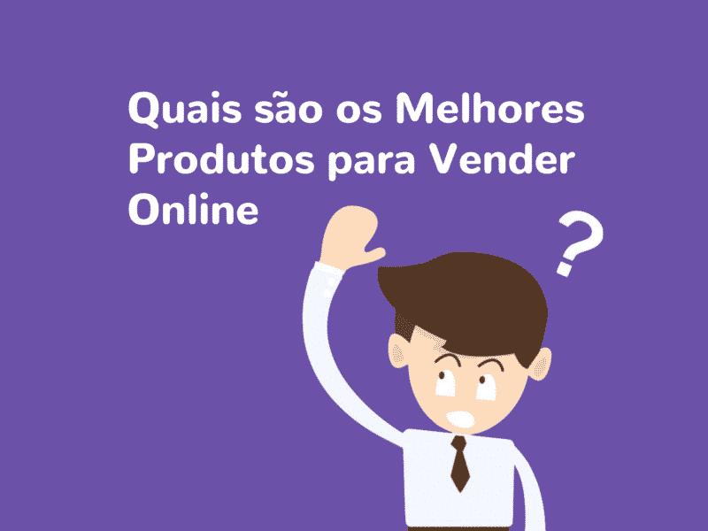 melhores produtos para vender online