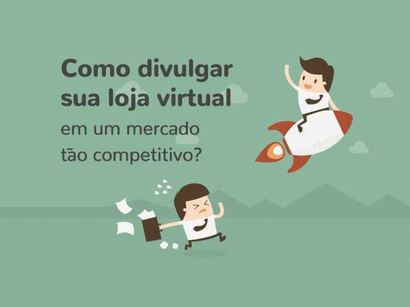 55f65233496768 Como destacar minha loja virtual em um mercado tão competitivo ...