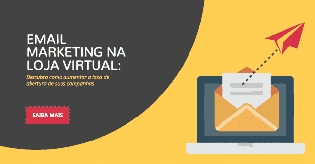 E-mail marketing na loja virtual: como aumentar a taxa de abertura?